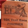 Run For Ella 10K Medal 2013