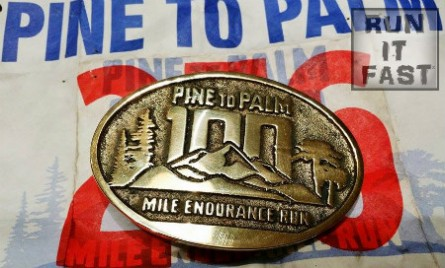 Pine to Palm 100 Mile Endurance Run Buckle 2014 - Run It Fast