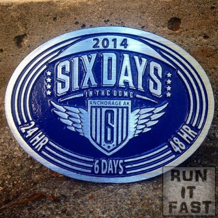 Six Days in the Dome Buckle - 2014 - Run It Fast